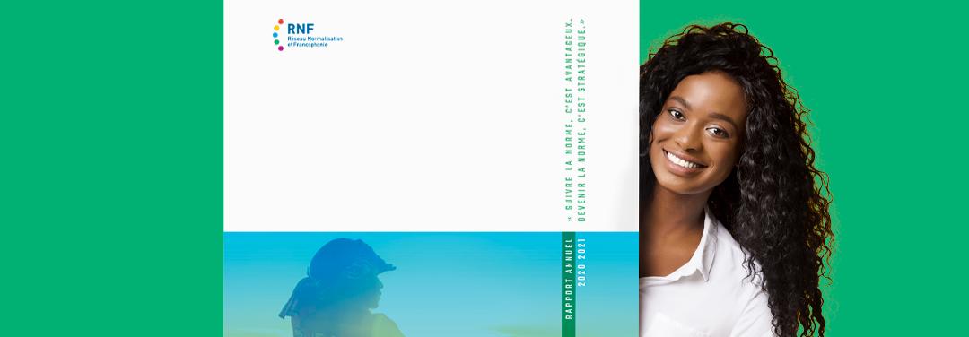 Rapport annuel 2020-2021 – Tout est en place pour permettre au RNF de devenir un véritable levier pour la Francophonie économique!
